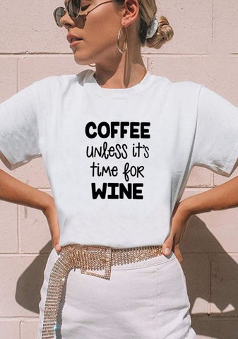 Coffee Unless It's Time for Wine Summer T-shirt for Woman - Xshirt Your Motivation