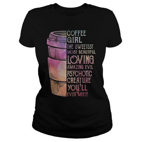 Coffee Girl The Sweetest Most Beautiful Loving Women's T-Shirt - Xshirt Your Motivation
