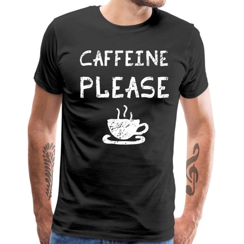Caffeine Please T-shirt For Men - Xshirt Your Motivation