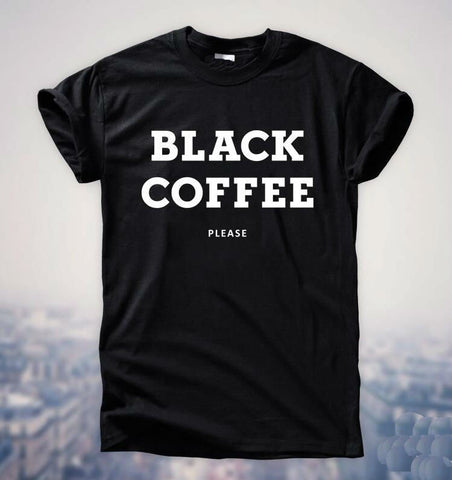 BLACK COFFEE PLEASE Women T shirt - Xshirt Your Motivation