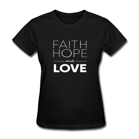 Faith Hope And Love Women's T-Shirt - black