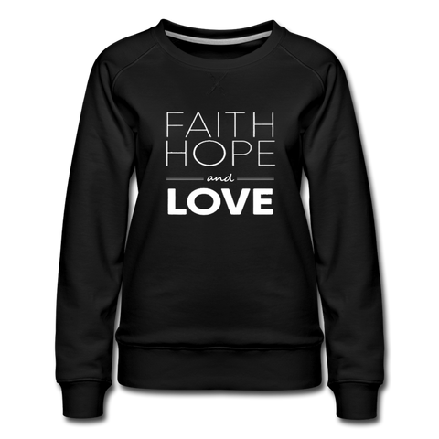 Faith Hope and Love Women's Premium Sweatshirt - black