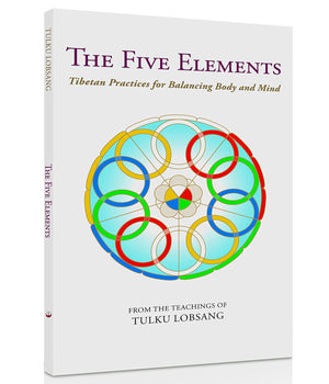 The Five Elements: Tibetan Practices for Balancing Body & Mind (Book)