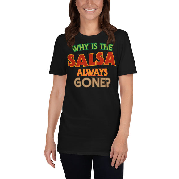 Why Is The Salsa Always Gone