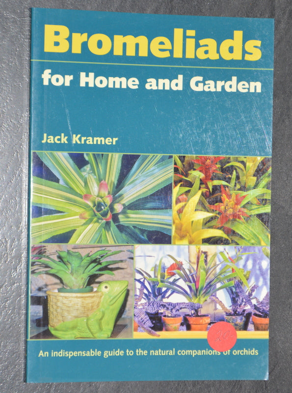 Bromeliads for Home and Garden Jack Kramer - Andy's Air Plants