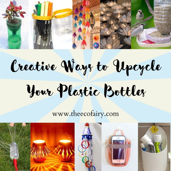 Creative Ways to Upcycle Your Plastic Bottles