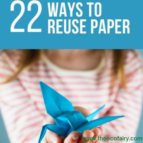 22 Ways to Reuse Paper