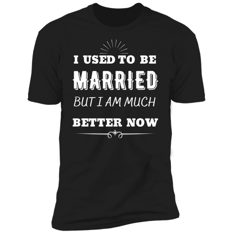 I Used To Be Married Premium Short Sleeve T-Shirt
