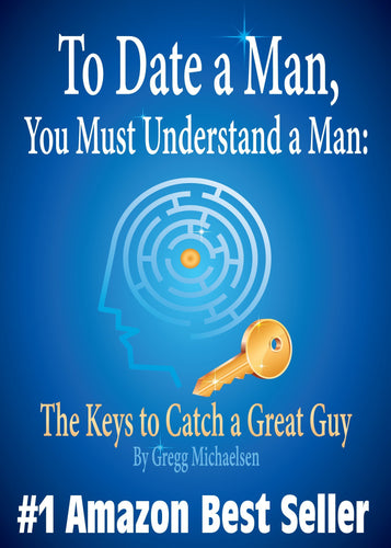 To Date a Man You Must Understand a Man