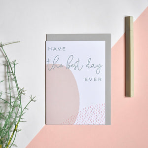 'Best Day Ever' Greeting Card