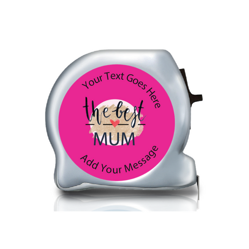 Personalised Dual Printed 5m-16ft Chrome Tape Measure - The Best Mum