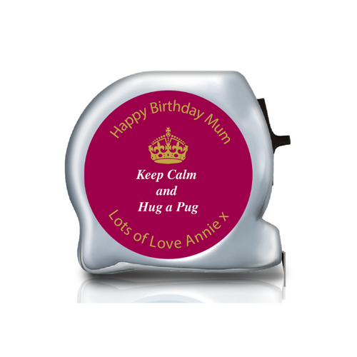 Personalised Dual Printed 5m-16ft Chrome Tape Measure - Keep Calm And Hug A Pug