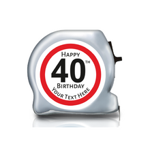 Load image into Gallery viewer, Personalised Dual Printed 5m-16ft Chrome Tape Measure - Birthday Stop Sign