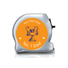 Load image into Gallery viewer, Personalised Dual Printed 5m-16ft Chrome Tape Measure - No1 Dad Trophy