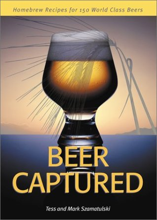 BOOK BEER CAPTURED: HOMEBREW RECIPES FOR 150 WORLD CLASS BEERS