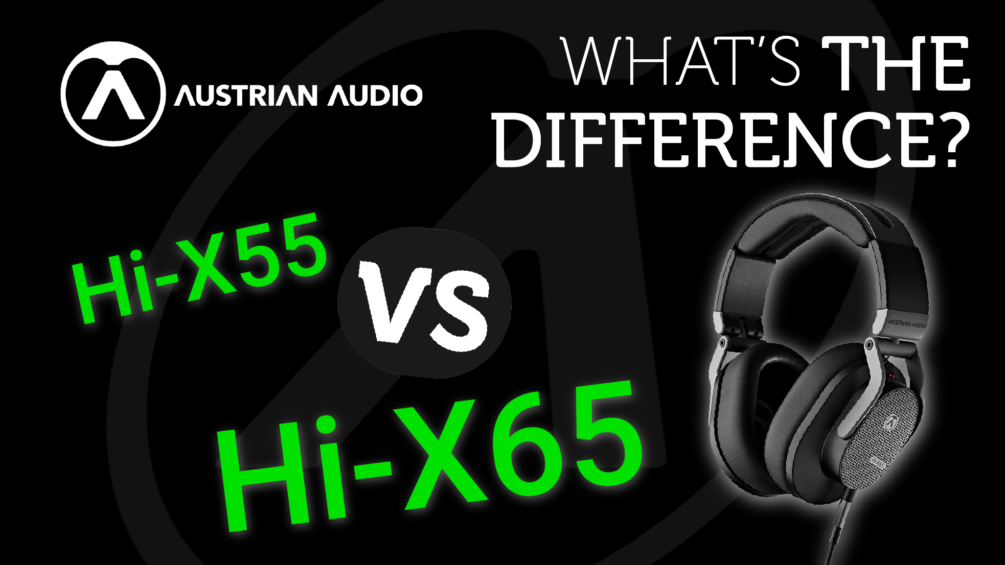 NEW Austrian Audio Hi-X65 vs. Hi-X55 - What's the Difference?
