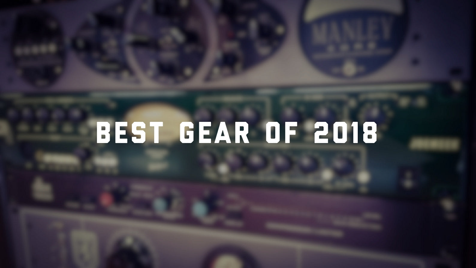 Buyer's Guide - Best New Recording Gear of 2018
