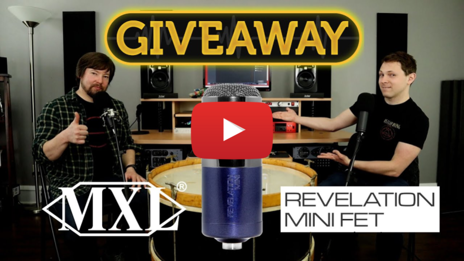 New Giveaway! - MXL Revelation Mini FET