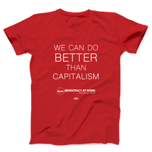 Load image into Gallery viewer, Better Than Capitalism T-Shirt