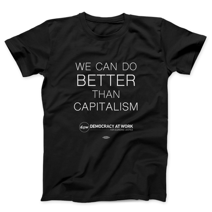 Better Than Capitalism T-Shirt