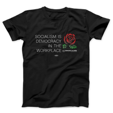 Load image into Gallery viewer, Socialism In The Workplace T-Shirt
