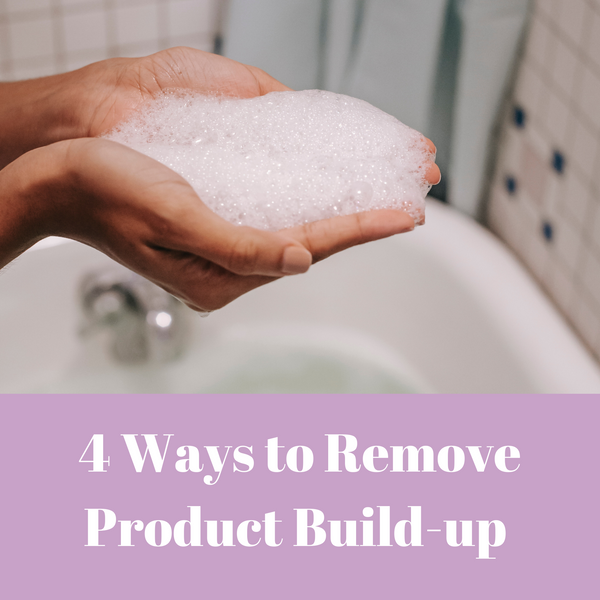 4 WAYS TO REMOVE PRODUCT BUILD UP