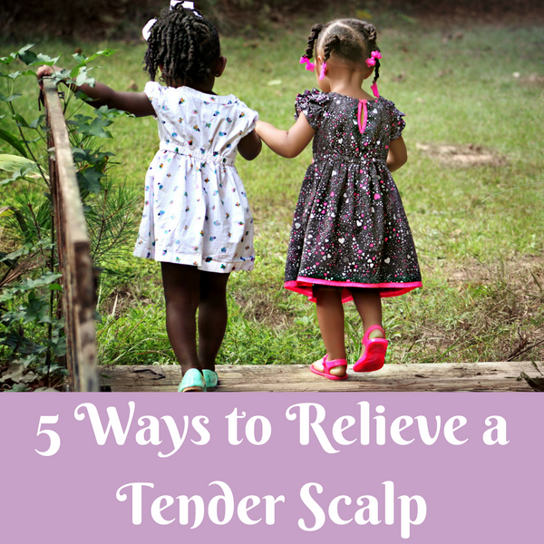 5 WAYS TO RELIEVE A TENDER SCALP
