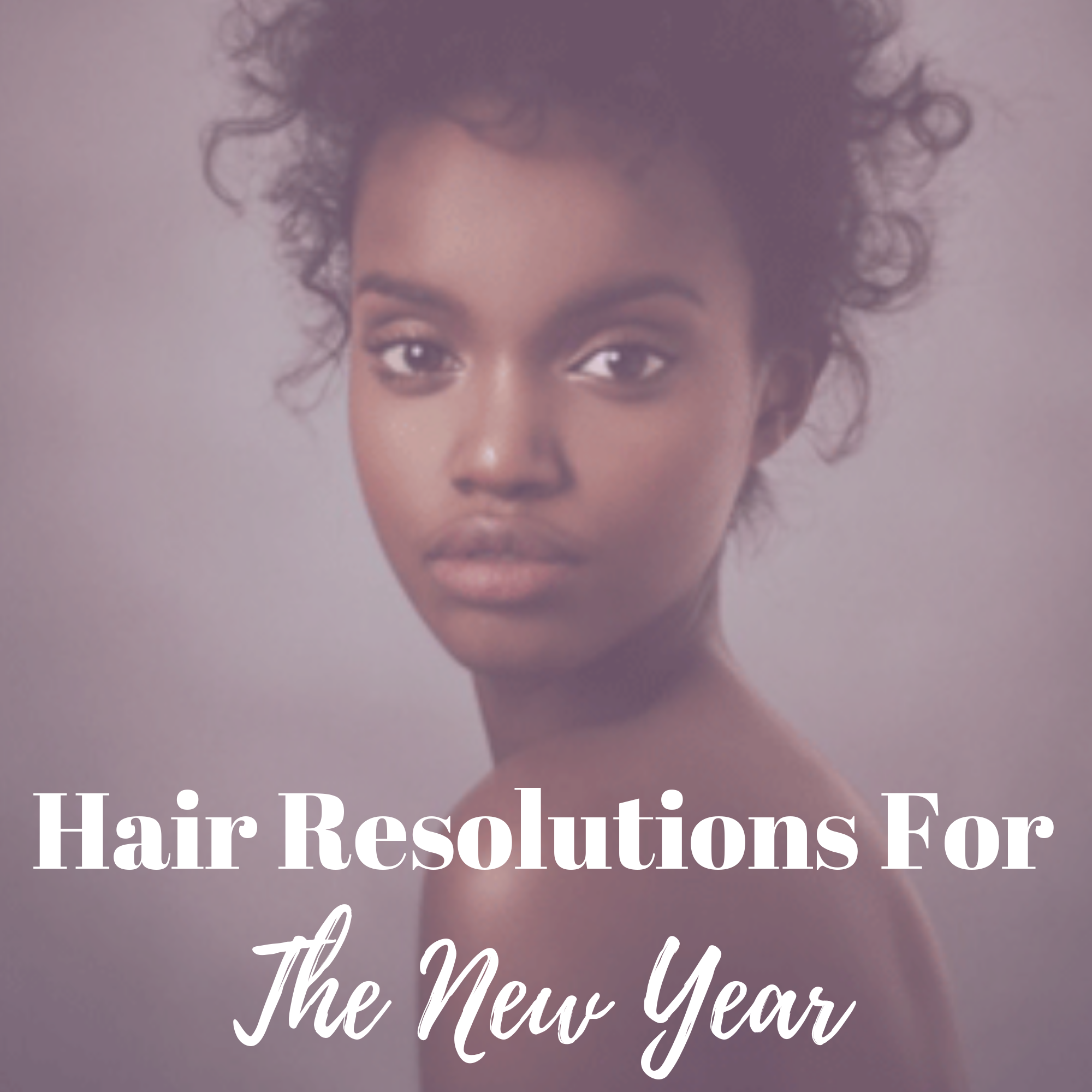 HAIR RESOLUTIONS FOR THE NEW YEAR