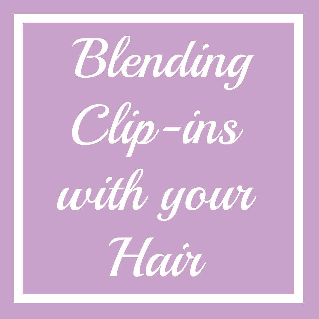 How to Blend Clip-in Hair Extensions