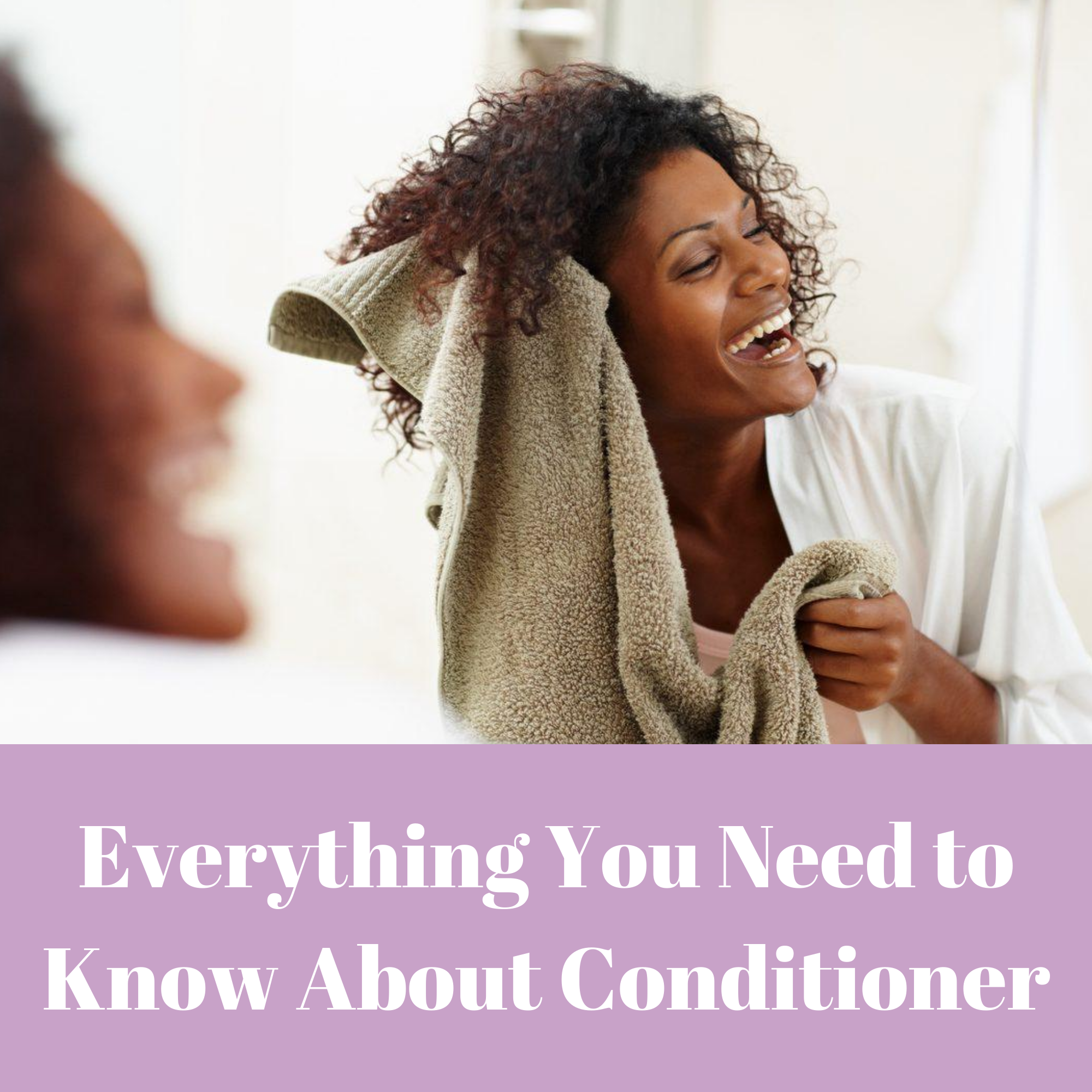 EVERYTHING YOU NEED TO KNOW ABOUT CONDITIONER