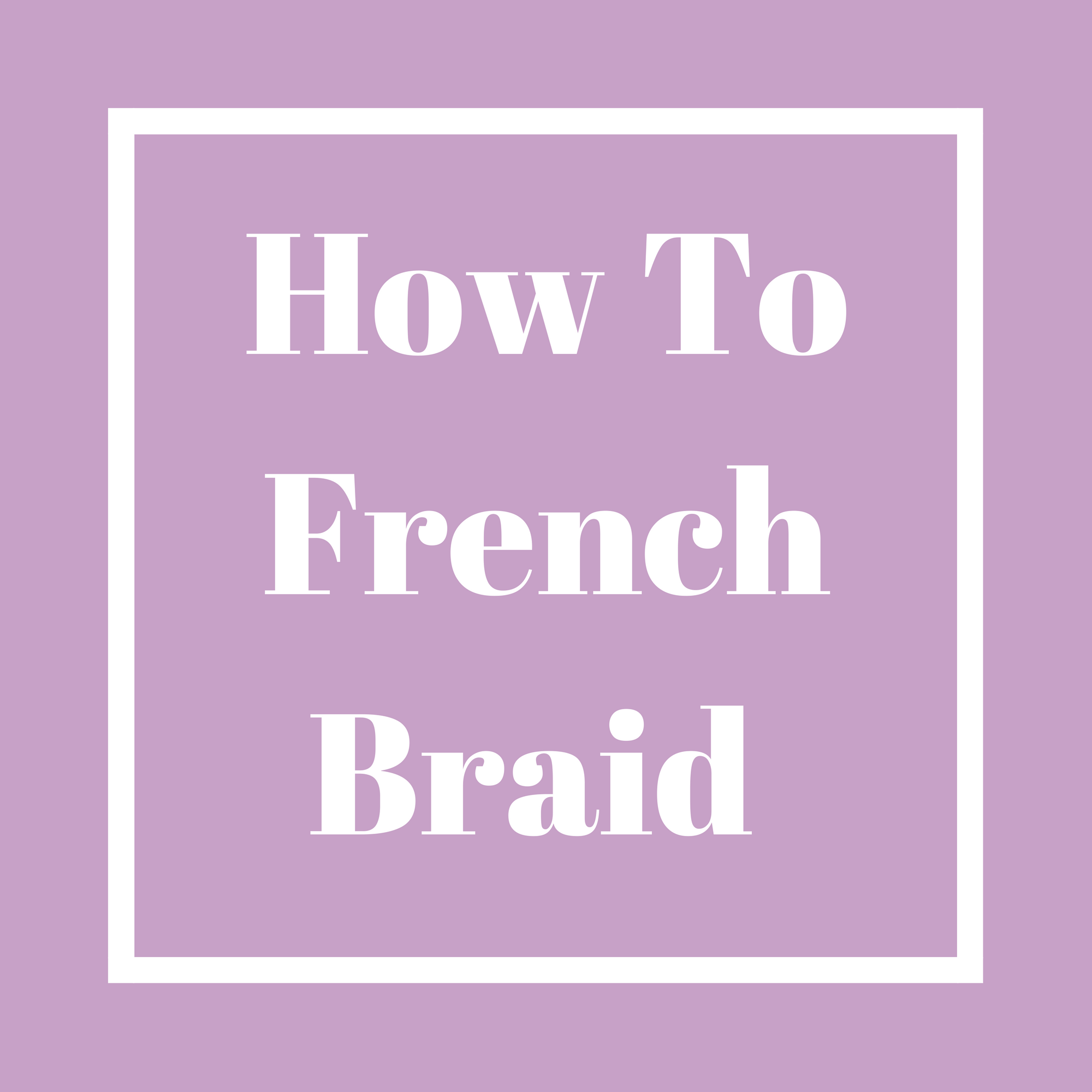 CUTE HAIR ALERT! HOW TO FRENCH BRAID