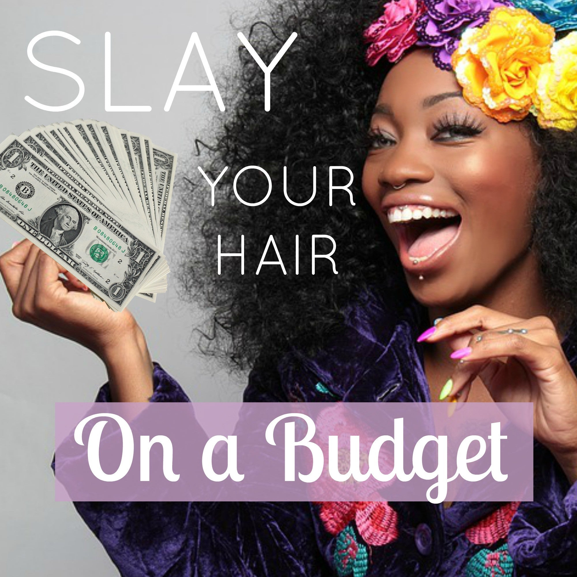 Secrets Revealed: Slay your Hair on a Budget