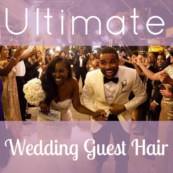 Ultimate Wedding Guest Hair