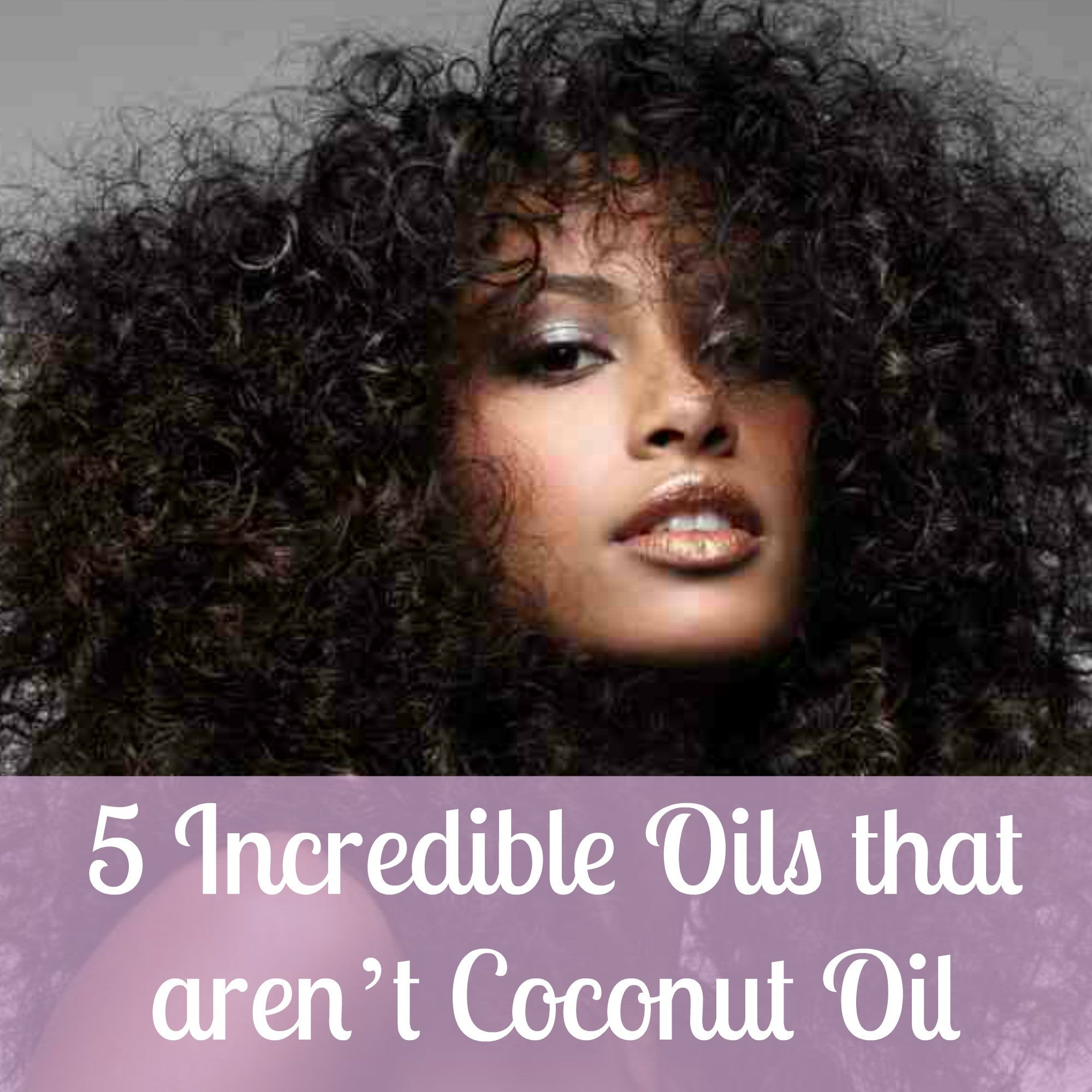 5 INCREDIBLE OILS THAT AREN'T COCONUT OIL