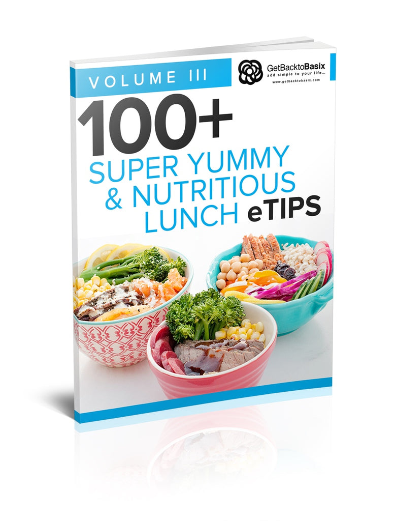 Volume III: 100+ Super Yummy & Nutritious Lunch eTips [eBook]