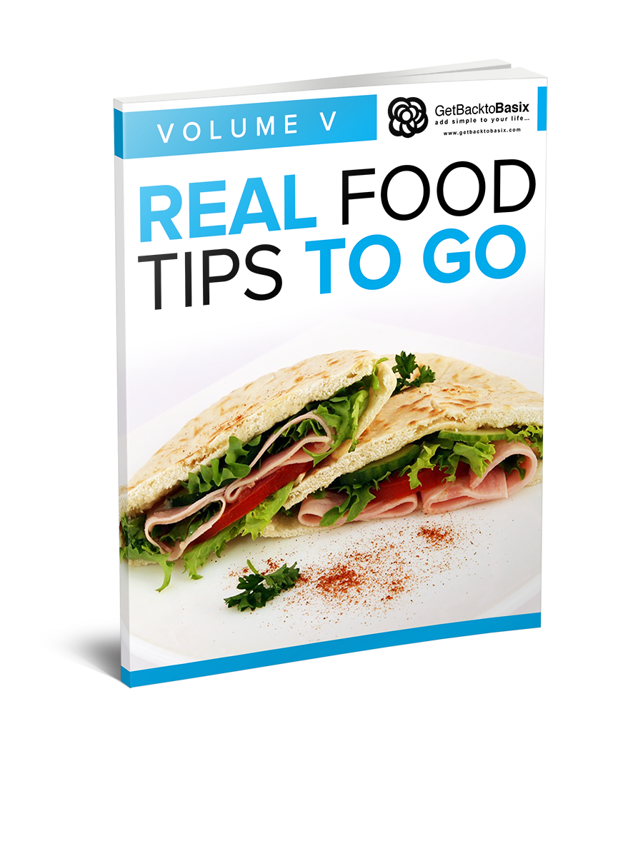Volume V: Real Food Tips To Go [eBook]