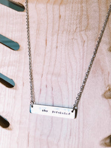 She persisted hand stamped bar layering necklace //