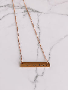 """Zero fucks"", ""zen as fuck"" hand stamped bar layering necklace //"