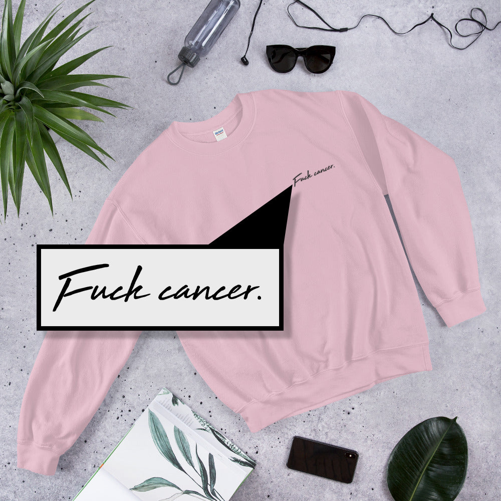 Fuck Cancer - Embroidered Unisex Sweatshirt