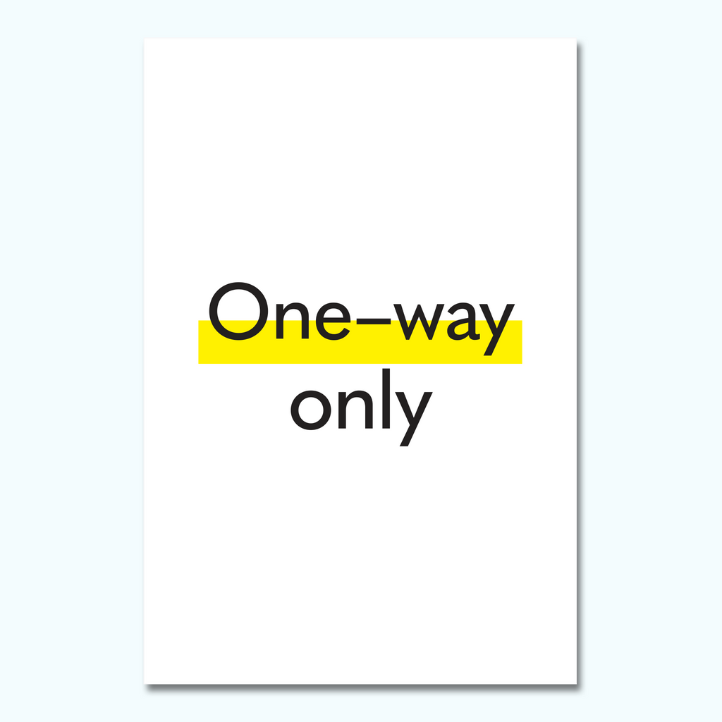 One-Way Only Foam Core Sign-Foam Core Sign-Hey There Signs