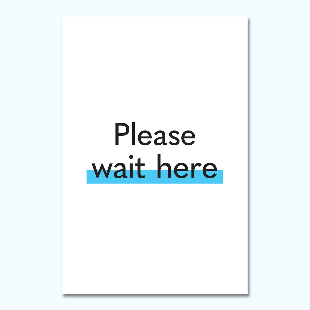 Please Wait Here Foam Core Sign-Foam Core Sign-Hey There Signs