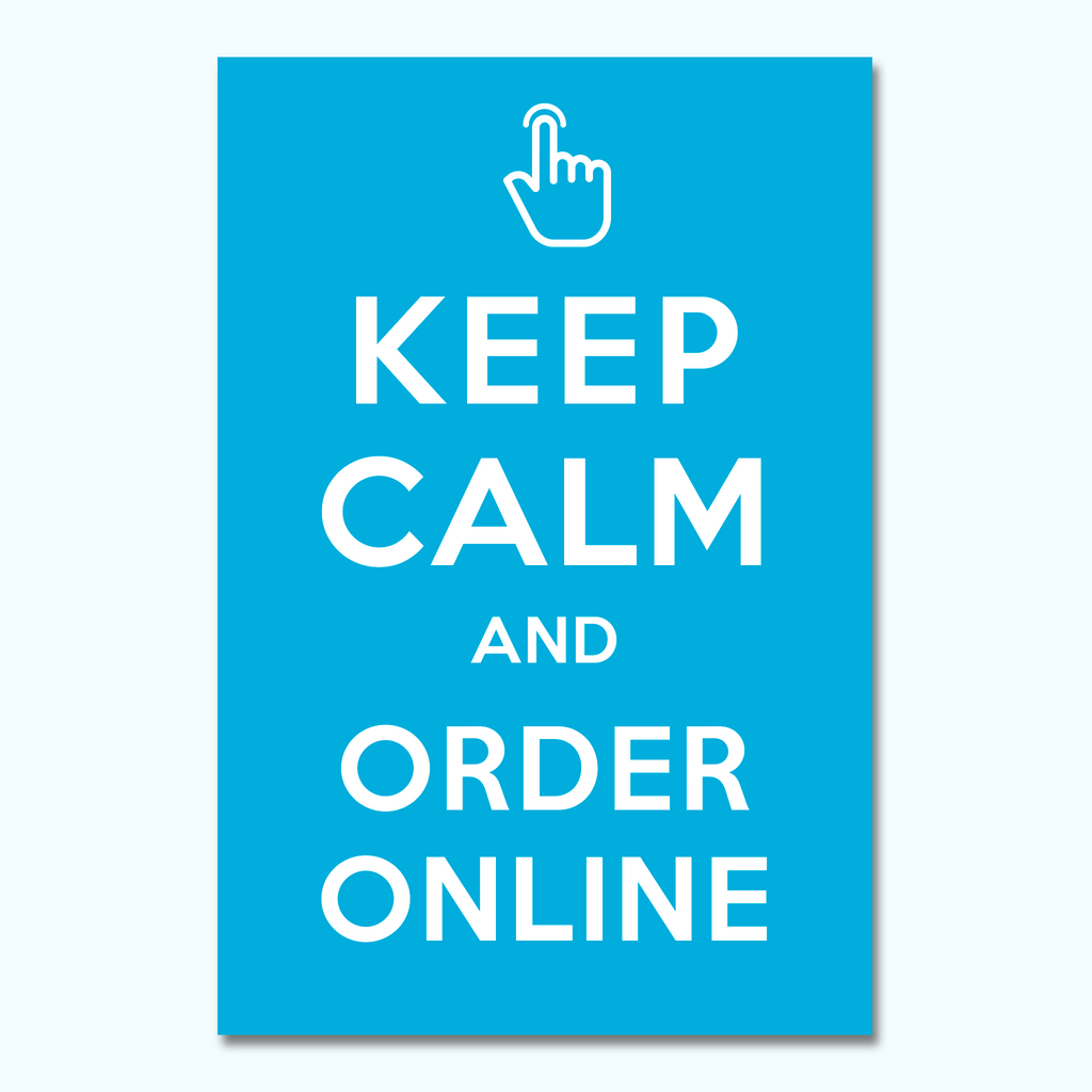 Keep Calm and Order Online Foam Core Sign-Foam Core Sign-Hey There Signs