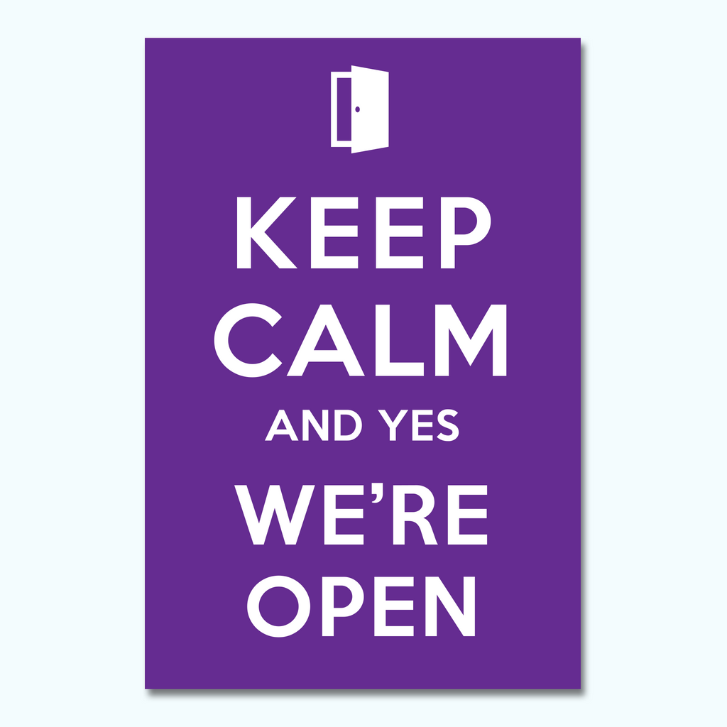 Keep Calm and Yes We're Open Foam Core Sign-Foam Core Sign-Hey There Signs