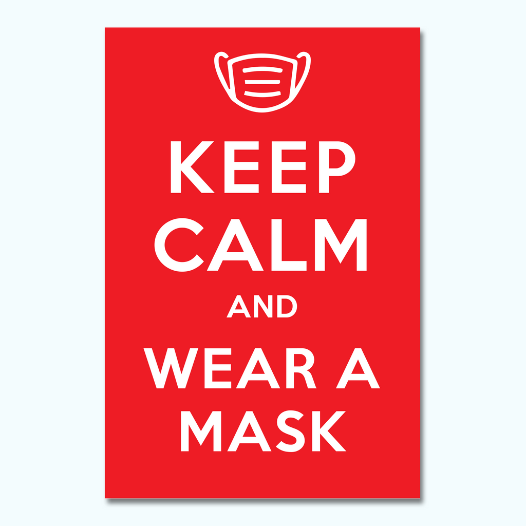 Keep Calm and Wear A Mask Foam Core Sign-Foam Core Sign-Hey There Signs