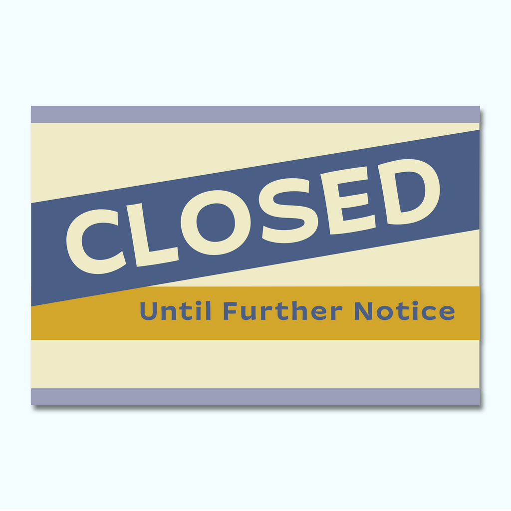 Closed Until Further Notice Window/Wall Decal-Window/Wall Decal-Hey There Signs