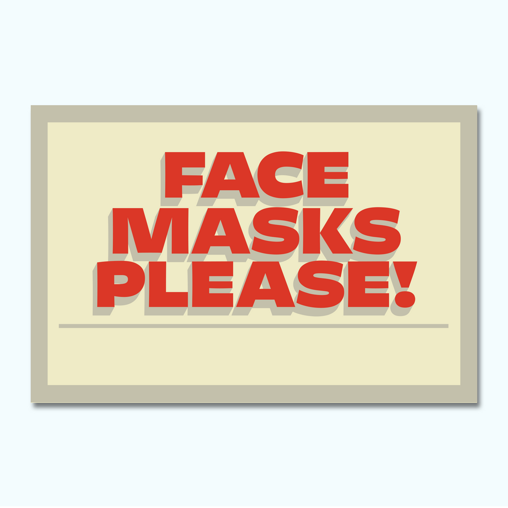 Top Notch Signs - Face Masks Please-Hey There Signs