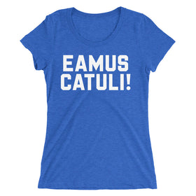 Eamus Catuli! Ladies' Premium Tri-Blend T-Shirt
