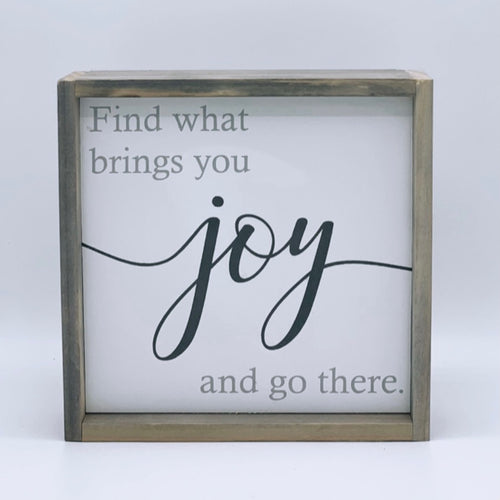 Find what brings you joy...