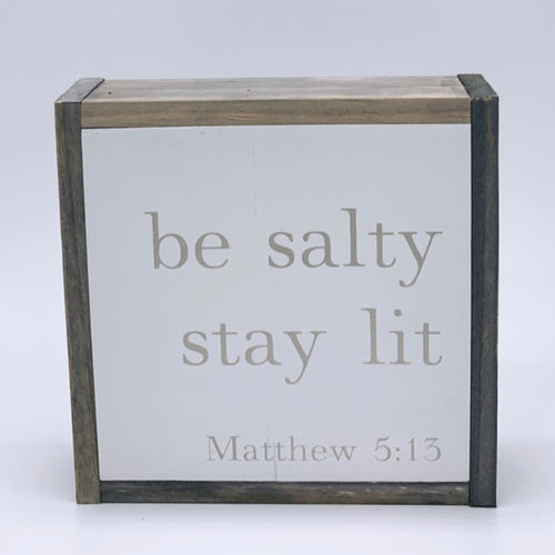 Be Salty, Stay Lit (Matthew 5:13)