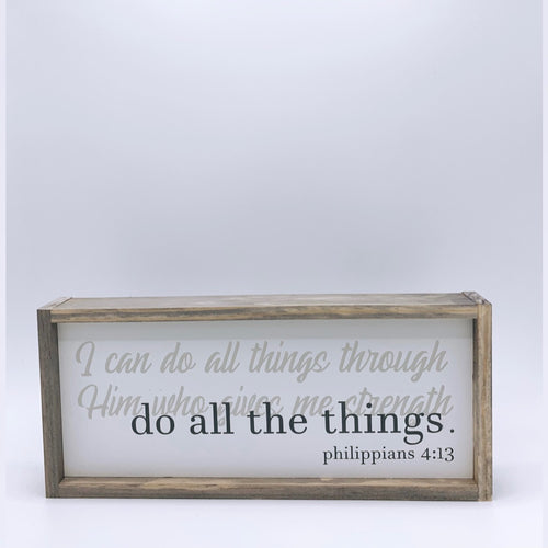 Do all the things (Philippians 4:13)